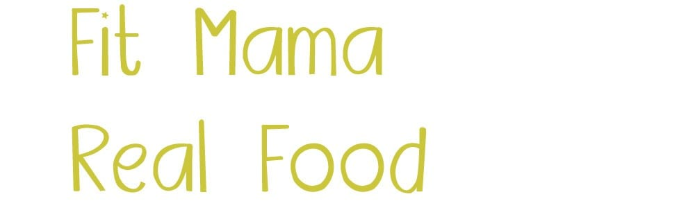 Fit Mama Real Food