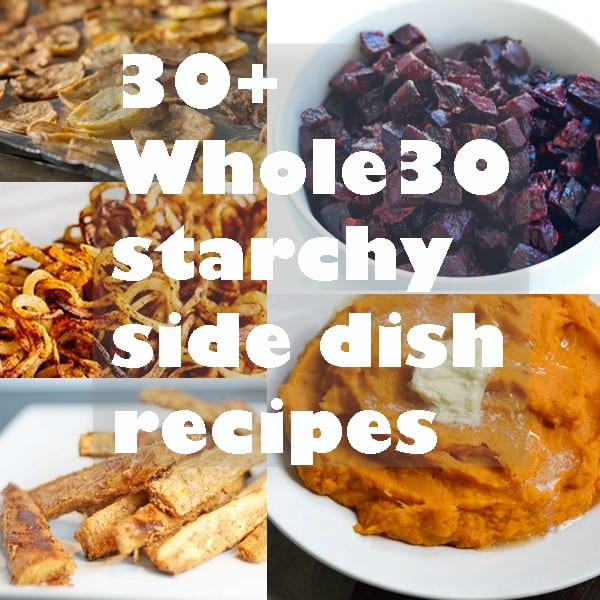 whole30 starchy vegetable side dishes