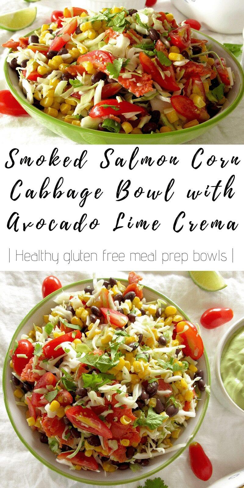 smoked salmon corn cabbage bowl with avocado lime crema