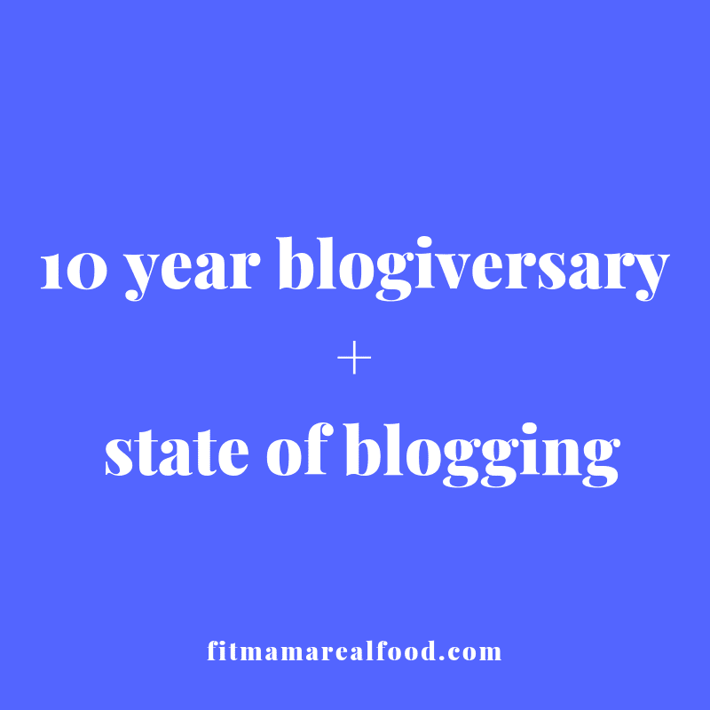 10 year blogiversary + state of blogging