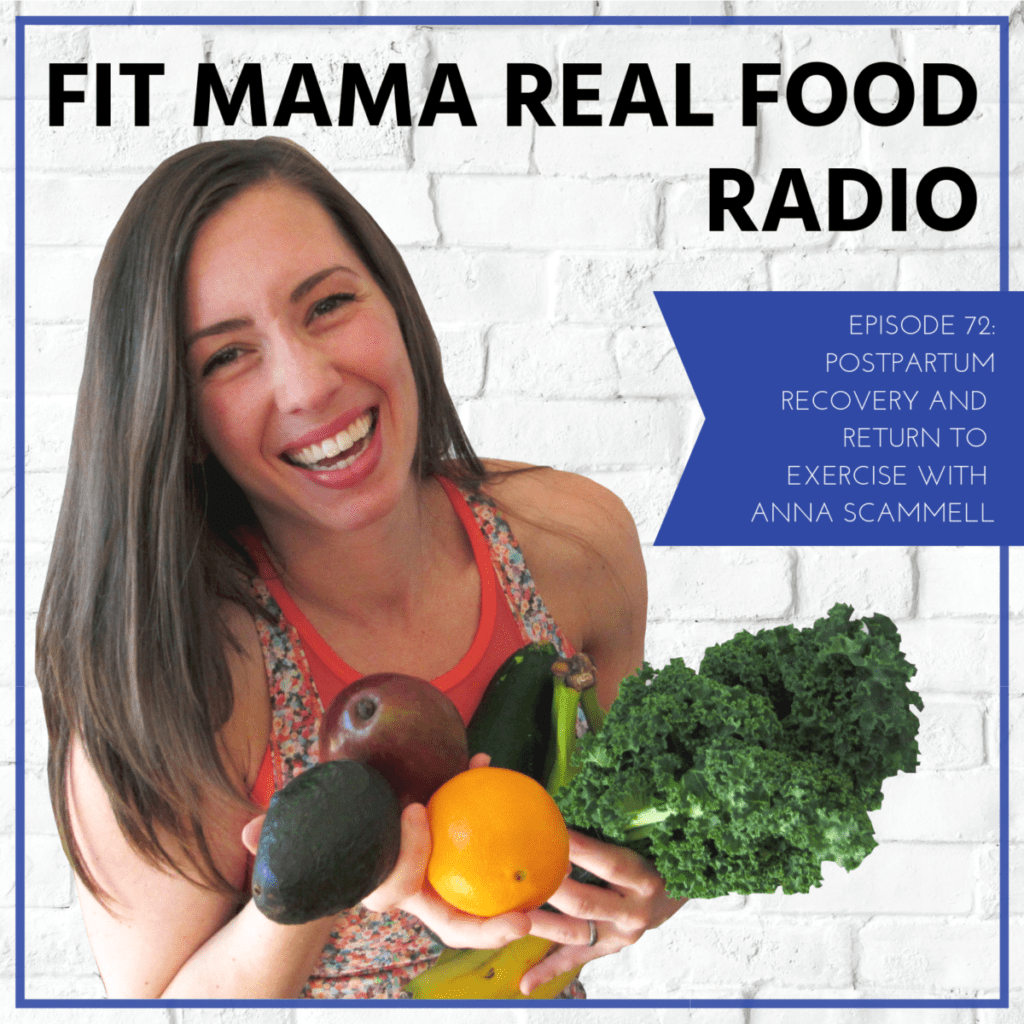 Postpartum recovery and return to exercise   Fit Mama Real Food Radio episode 72