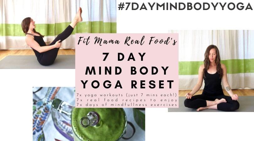 #7daymindbodyyoga 7 days of yoga, real food and mindfulness exercises