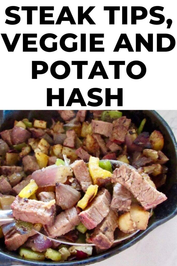 steak tips, veggie and potato hash