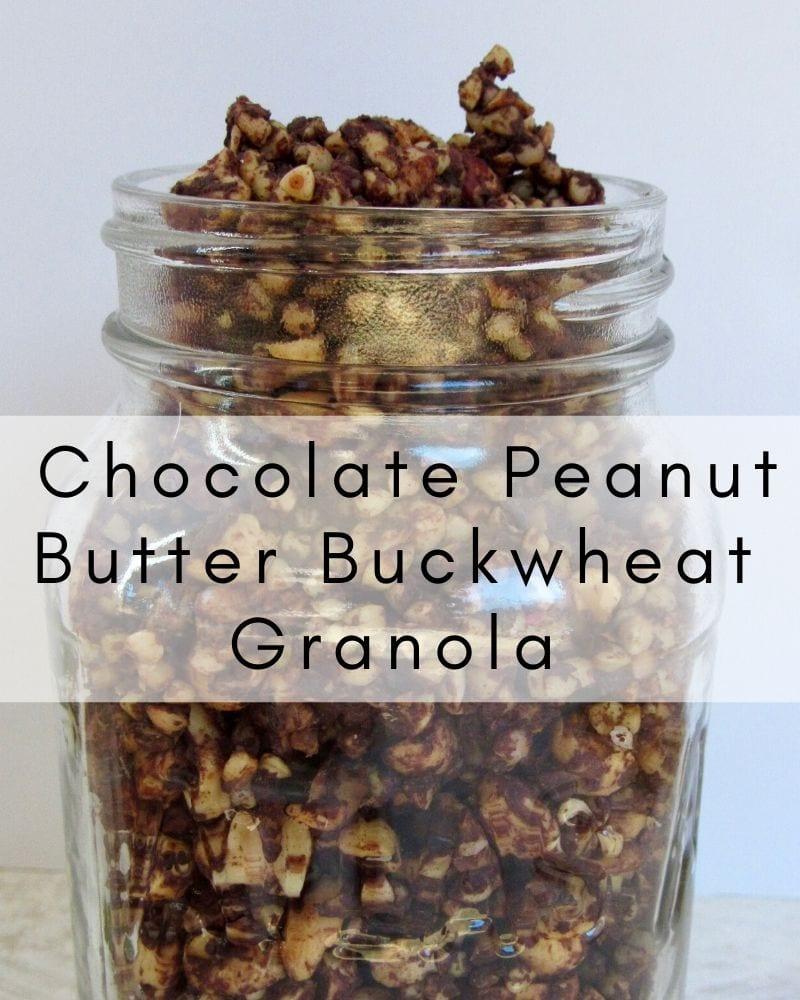 Chocolate Peanut Butter Buckwheat Granola