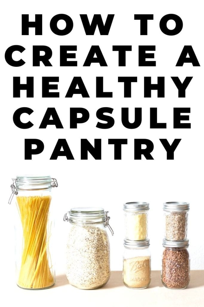 how to create a healthy capsule pantry
