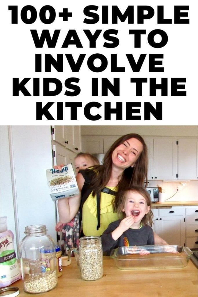 100+ simple ways to involve kids in the kitchen