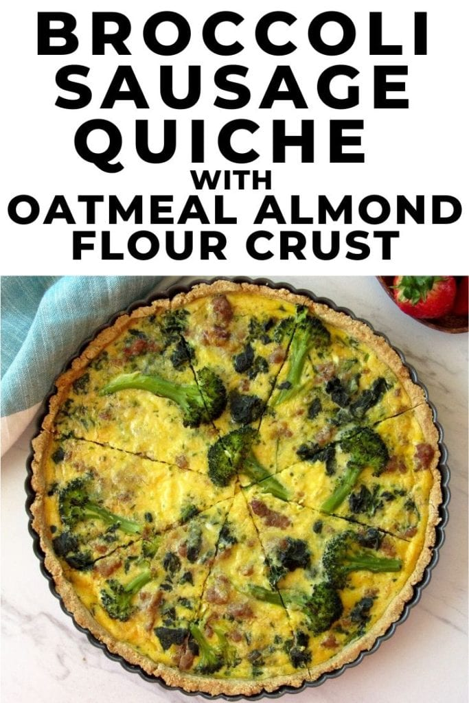 Broccoli Sausage Quiche with Oatmeal Almond Flour Crust