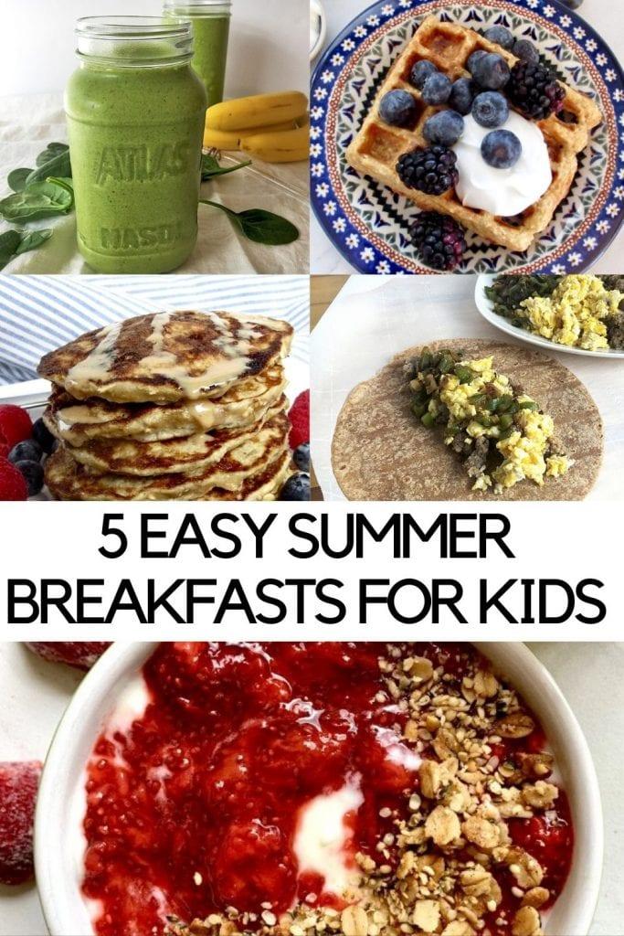 5 easy summer breakfasts for kids