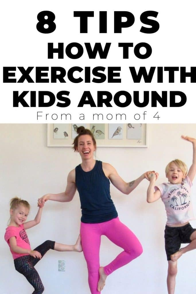 8 tips how to exercise with kids around from a mom of 4