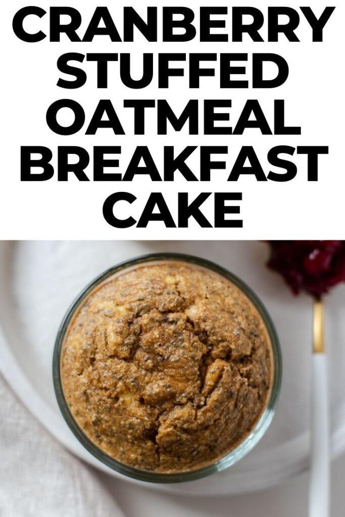 cranberry stuffed oatmeal breakfast cake-2