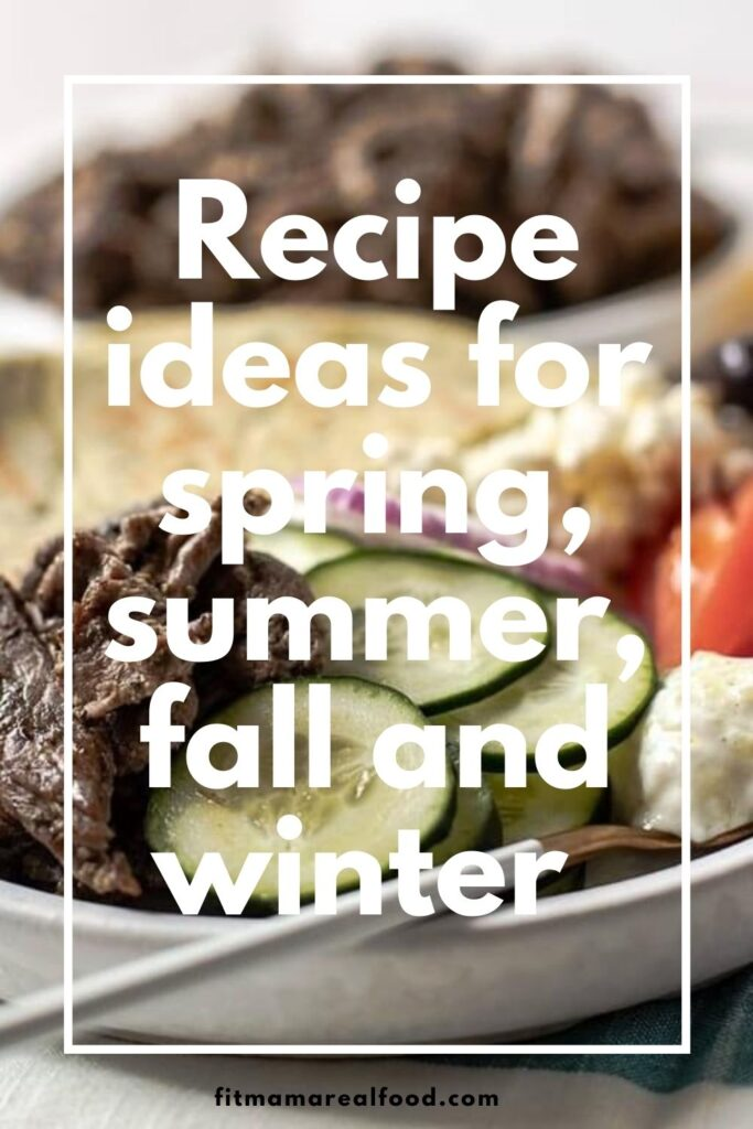 recipe ideas for spring, summer, fall and winter