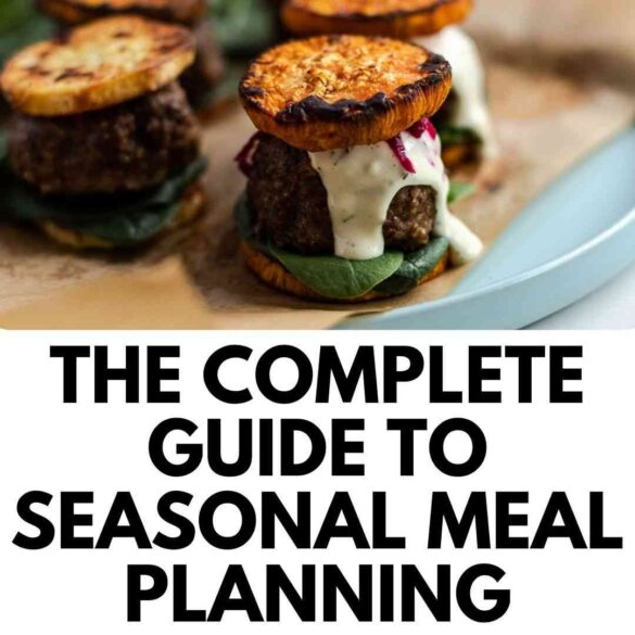the complete guide to seasonal meal planning