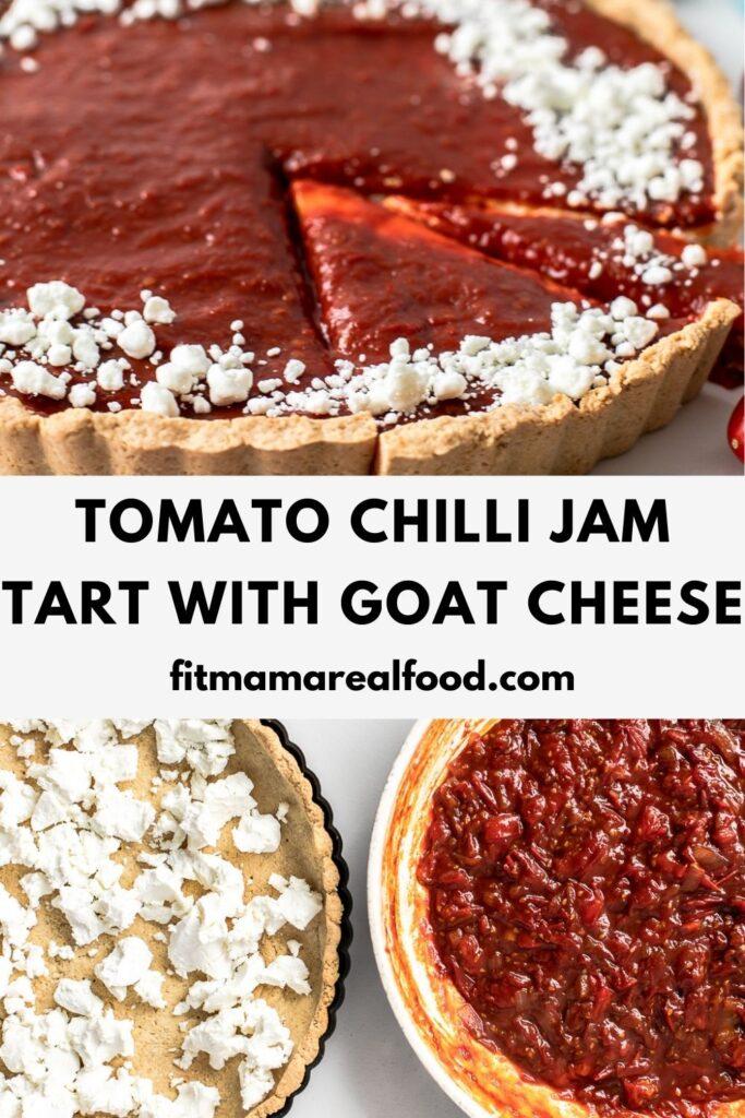 Tomato Chilli Jam Tart with Goat Cheese