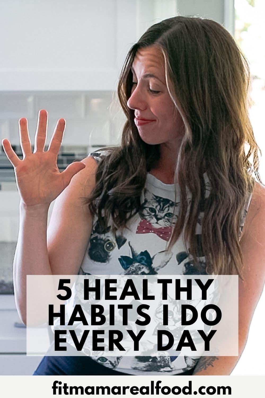 5 Healthy Habits I do Every Day