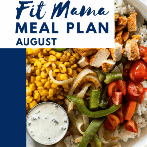 August Fit Mama Meal Plan