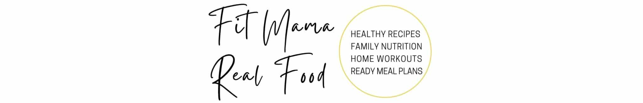 Fit Mama Real Food