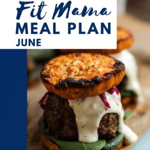 June Fit Mama Meal Plan
